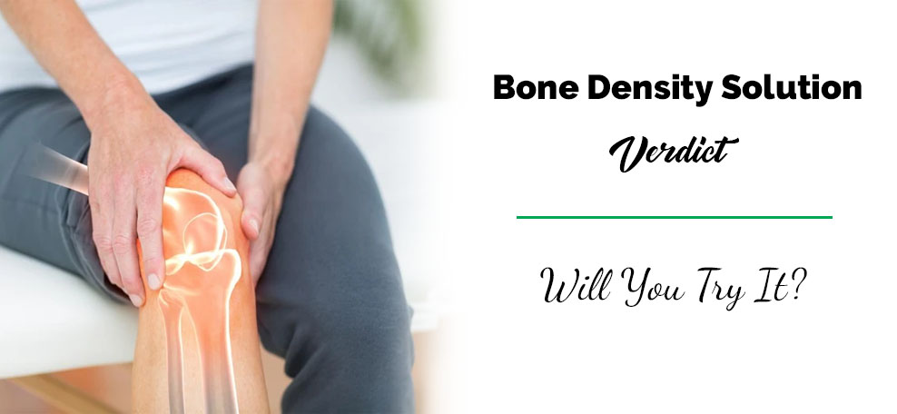 Bone Density Solution Review Verdict