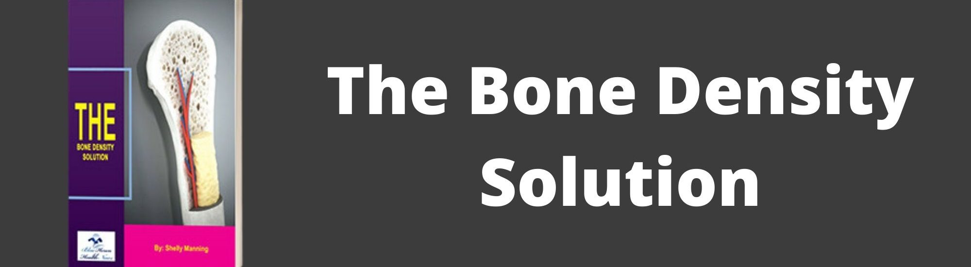 The Bone Density Solution Review – Important Facts Exposed!